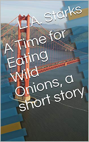 L.A. Starks - A Time for Eating Wild Onions