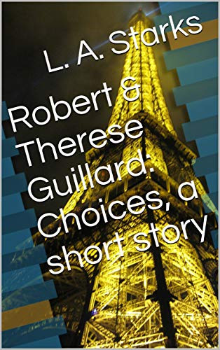 L.A. Starks - Robert & Therese Guillard: Choices